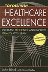 The Toyota Way to Healthcare Excellence: Increase Efficiency and Improve Quality with Lean (ACHE Management)
