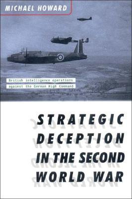 Strategic Deception in the Second World War by Michael Eliot Howard