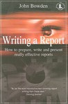 Writing a Report: How to Prepare, Write and Present Really Effective Reports