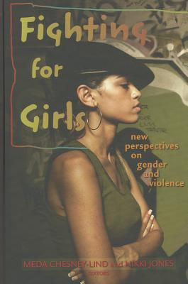 Fighting for Girls: New Perspectives on Gender and Violence