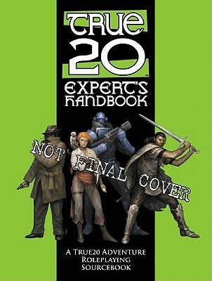 True20: The Expert's Handbook: A Role Sourcebook for True20 Adventure Roleplaying
