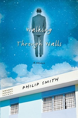 Walking Through Walls by Philip  Smith