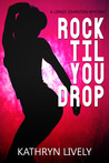 Rock Til You Drop (The Rock and Roll Mysteries, #2)