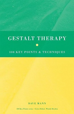 Gestalt Therapy: 100 Key Points and Techniques: 100 Key Points & Techniques