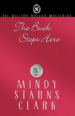 The Buck Stops Here by Mindy Starns Clark