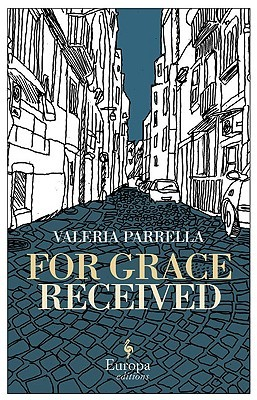 For Grace Received by Valeria Parrella