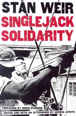 Singlejack Solidarity by Stan Weir