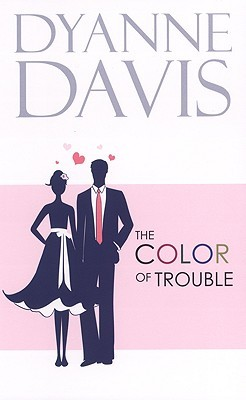 Color Of Trouble by Dyanne Davis