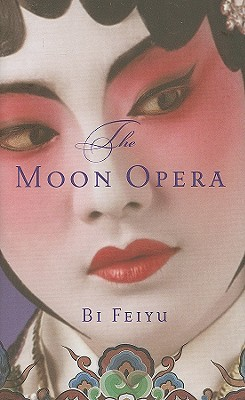 The Moon Opera by Bi Feiyu