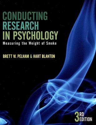 Conducting Research in Psychology: Measuring the Weight of Smoke