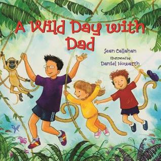 A Wild Day with Dad by Sean Callahan