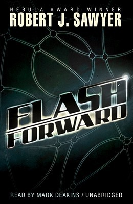 Flash Forward by Robert J. Sawyer