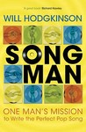Song Man: A Melodic Adventure, Or My Single Minded Approach To Songwriting