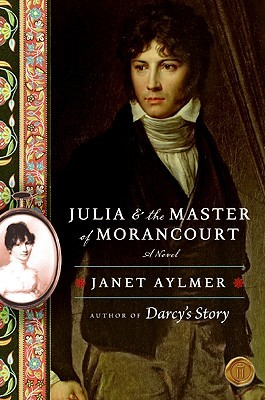 Julia and the Master of Morancourt by Janet Aylmer