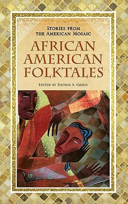 African American Folktales by Thomas A. Green