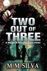 Two Out of Three by M.M. Silva
