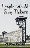 People Would Buy Tickets