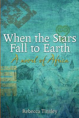 When the Stars Fall to Earth by Rebecca Tinsley