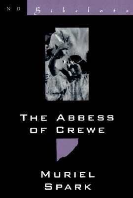 The Abbess of Crewe by Muriel Spark