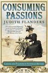 Consuming Passions by Judith Flanders