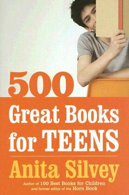 500 Great Books for Teens by Anita Silvey