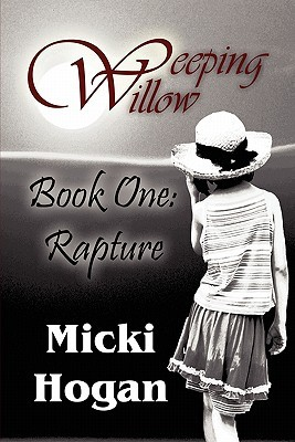 Weeping Willow: Book One: Rapture