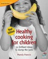 Healthy Cooking For Children (52 Brilliant Ideas)