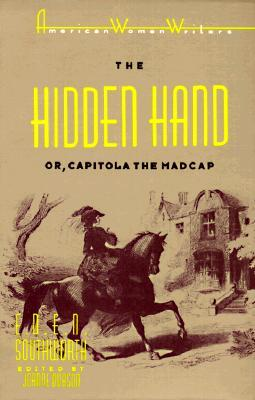 The Hidden Hand: Or, Capitola the Madcap