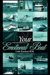 Your Emotional Boat by Linda M. Branham