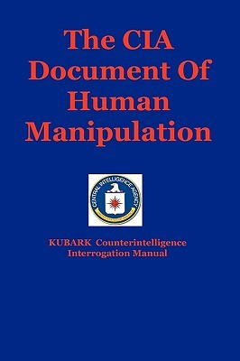 The CIA Document of Human Manipulation by Central Intelligence Agency...