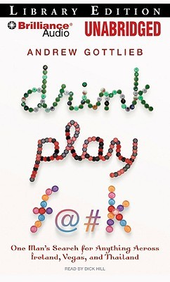 Drink, Play, F@#k by Andrew Gottlieb