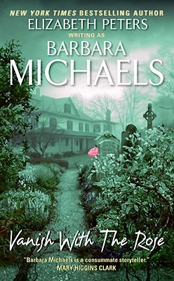 Vanish with the Rose by Barbara Michaels