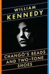Chang's Beads and Two-Tone Shoes by William Kennedy