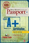 Mike Meyers' CompTIA A+ Certification Passport [With CDROM]