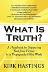 What Is Truth?: A Handbook for Separating Fact from Fiction in a Propaganda-Filled World