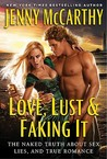 Love, Lust &amp; Faking It: The Naked Truth About Sex, Lies, and True Romance