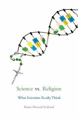 Science vs. Religion by Elaine Howard Ecklund
