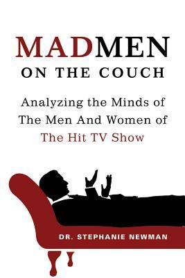 Mad Men on the Couch by Stephanie Newman