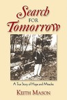 Search for Tomorrow: A True Story of Hope and Miracles