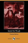 Speed the Plough: A Comedy in Five Acts (Dodo Press)