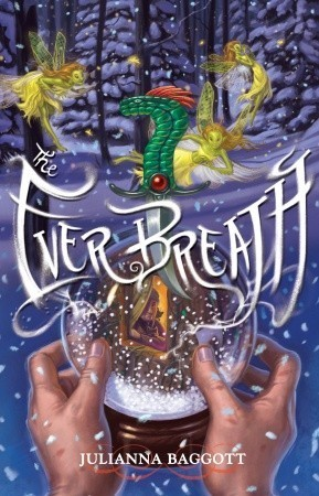 The Ever Breath by Julianna Baggott