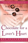 Chocolate for a Lover's Heart: Soul-Soothing Stories that Celebrate the Power of Love
