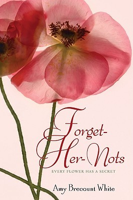 Forget-Her-Nots by Amy Brecount White