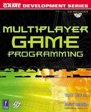Download online Multiplayer Game Programming [With Accompanying CD W/ Code from Bk, Game Demos, Etc.] by Todd Barron PDF