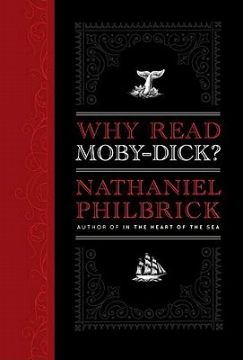 Why Read Moby-Dick? by Nathaniel Philbrick
