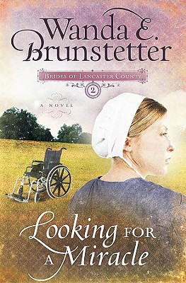 Looking for a Miracle by Wanda E. Brunstetter