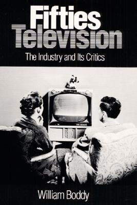 Fifties Television: THE INDUSTRY AND ITS CRITICS