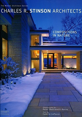Charles R. Stinson Architects: Compositions in Nature The Master Architect Series (Master Architect (Unnumbered))