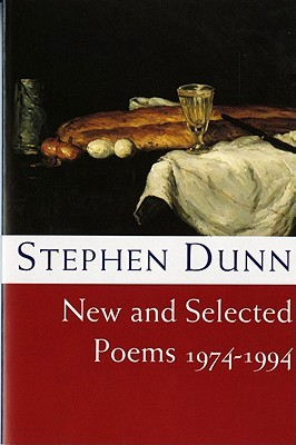 New and Selected Poems, 1974-1994 by Stephen Dunn