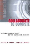 Collaborate to Compete: Driving Profitability in the Knowledge Economy